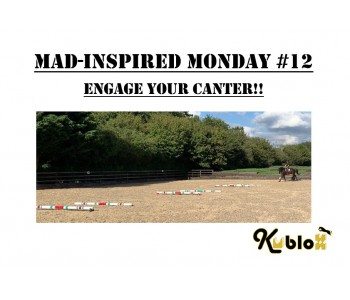 Mad Inspired Monday #12 - Engage Your Canter