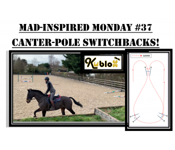 Mad Inspired Monday #37 - CANTER POLE SWITCHBACKS