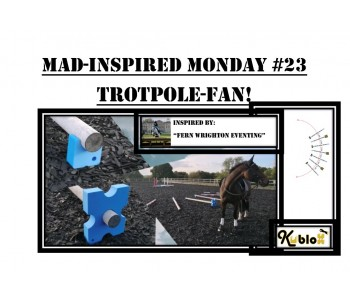 Mad Inspired Monday #23 - TrotPole Fans!