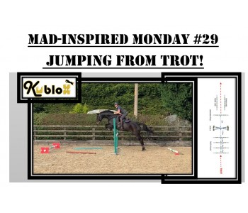 Mad Inspired Monday #29 - JUMPING FROM TROT!